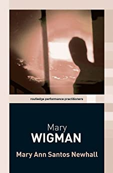 Mary Wigman (Routledge Performance Practitioners) de [Newhall, Mary Anne Santos]