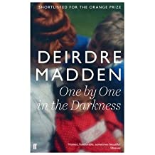 [(One by One in the Darkness)] [ By (author) Deirdre Madden ] [June, 2013]