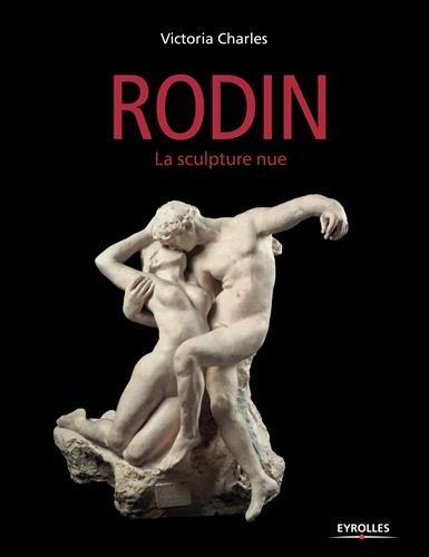 Rodin: La sculpture nue