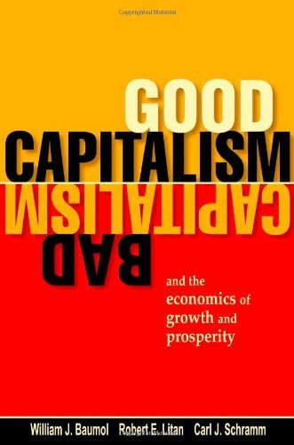 Good Capitalism, Bad Capitalism, and the Economics of Growth and Prosperity (English Edition)