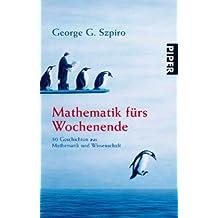 Mathematik fürs Wochenende: 50 Geschichten aus Mathematik und Wissenschaft