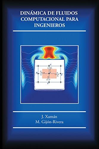 Dinámica De Fluidos Computacional Para Ingenieros por J. Xamán