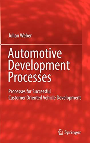 Automotive Development Processes: Processes for Successful Customer Oriented Vehicle Development -