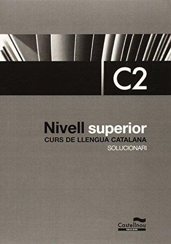 Nivell Superior C2. Curs de Llengua Catalana. Solucionari (Libros de texto) por Aa.Vv