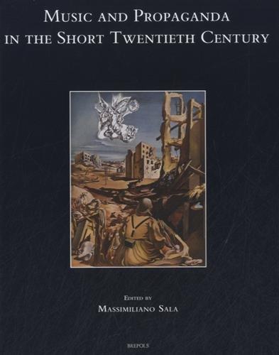 Music and propaganda in the short twentieth century (Speculum musicae)