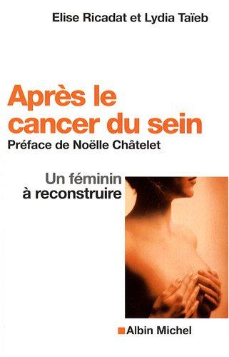 Après le cancer du sein : Un féminité à reconstruire par Elise;Taieb, Lydia