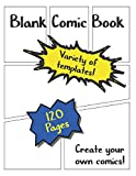 Blank Comic Book Variety of Templates 120 Pages Create Your Own Comics!: Large 8.5' x 11' Blank Cartoon / Comic Book with plenty of room for sketches