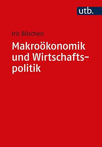 Makroökonomik und Wirtschaftspolitik: Ein Lehrbuch zur Entwicklung nach der Weltwirtschaftskrise 2009 (Utb M)