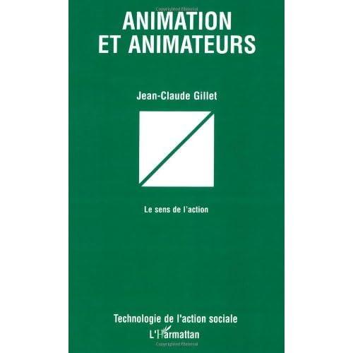 Animation et animateurs: Le sens de l'action (Technologie de l'action sociale)