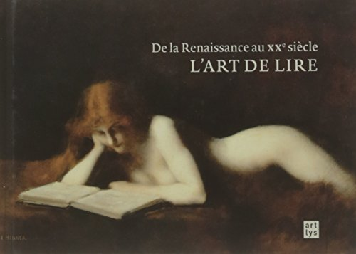 L'Art de Lire de la Renaissance au Xxe Siecle par Collectif