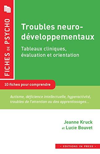 Les troubles neuro-développementaux : approche psychopathologique : 12 fiches pour comprendre le concept