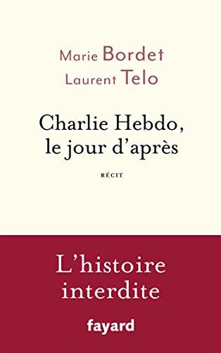 Charlie Hebdo, le jour d'après : Récit (French Edition)