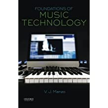 Foundations of Music Technology by V. J. Manzo (2015-07-01)