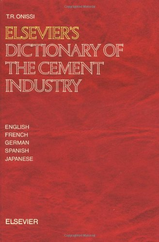 Elsevier's Dictionary of the Cement Industry (English, French, German, Spanish, Japanese)