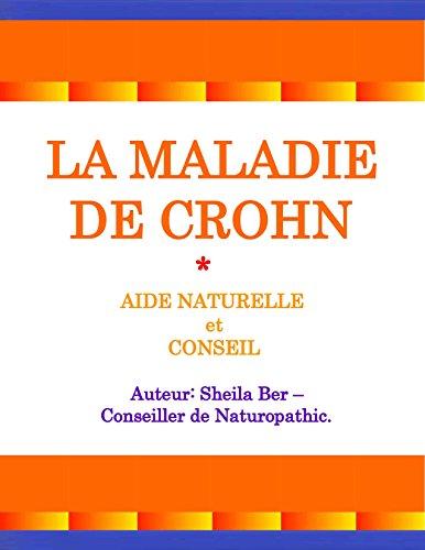 LA MALADIE DE CROHN - AIDE NATURELLE et CONSEIL. Auteur: SHEILA BER.: Édition Française