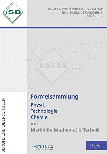 Formelsammlung Physik Technologie Chemie mit Merkhilfe Mathematik/Technik