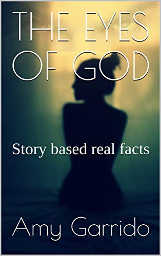 THE EYES OF GOD: Story based real facts (Resilience Book 2) (English Edition)