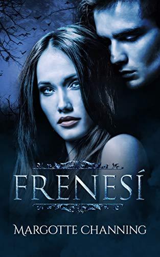 FRENESÍ: Una Historia Romántica de Vampiros en la época Victoriana (Los Vampiros de Channing) (Spanish Edition)