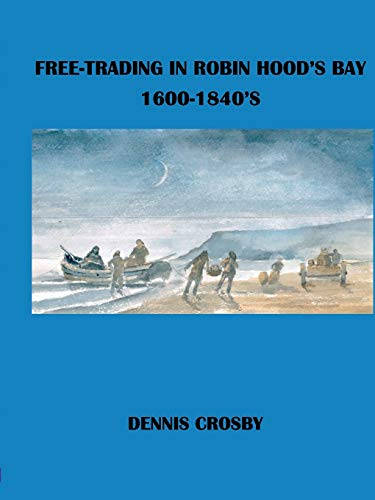 FREE TRADING IN ROBIN HOOD'S BAY 1600-1840's -