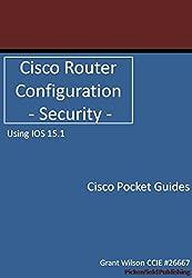 Cisco Router Configuration - Security - IOS 15.1 (Cisco Pocket Guides) (English Edition)