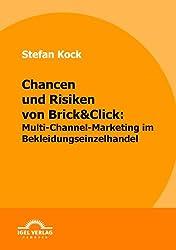 Chancen und Risiken von Brick&Click: Multi-Channel-Marketing im Bekleidungseinzelhandel