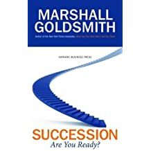 Succession: Are You Ready? by Marshall Goldsmith (2009-02-10)