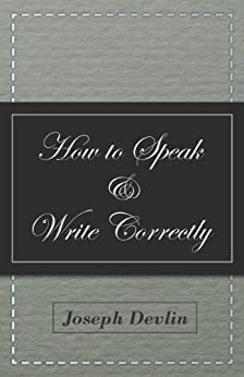 How to Speak and Write Correctly par [Devlin, Joseph]
