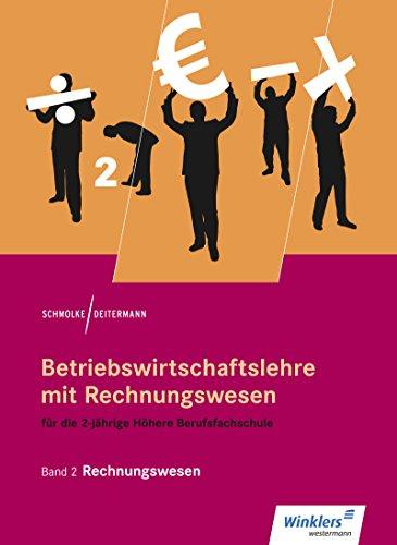 Betriebswirtschaftslehre mit Rechnungswesen für die 2-jährige Höhere Berufsfachschule: Band 2: Rechnungswesen: Schülerband