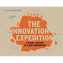 [(The Innovation Expedition: A Visual Toolkit to Start Innovation)] [ By (author) Gijs Van Wulfen ] [September, 2013]