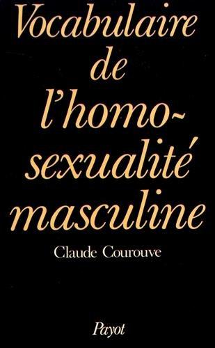 Vocabulaire de lhomosexualité masculine (Langages et societés)
