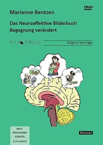 Das Neuroaffektive Bilderbuch - Begegnung verändert