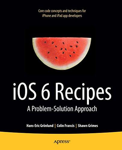 iOS 6 Recipes: A Problem-Solution Approach (English Edition)