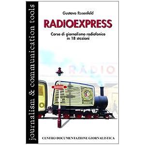 Radio express. Corso di giornalismo radiofonico in