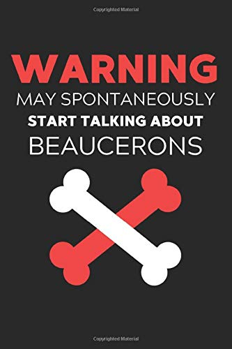Warning May Spontaneously Start Talking About Beaucerons: Lined Journal, 120 Pages, 6 x 9, Funny Beauceron Notebook Gift Idea, Black Matte Finish … Start Talking About Beaucerons Journal)