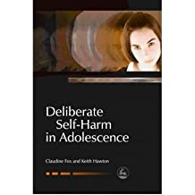 [(Deliberate Self-Harm in Adolescence)] [Author: Claudine Fox] published on (October, 2004)