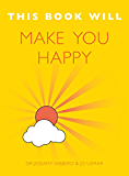 This Book Will Make You Happy (English Edition)