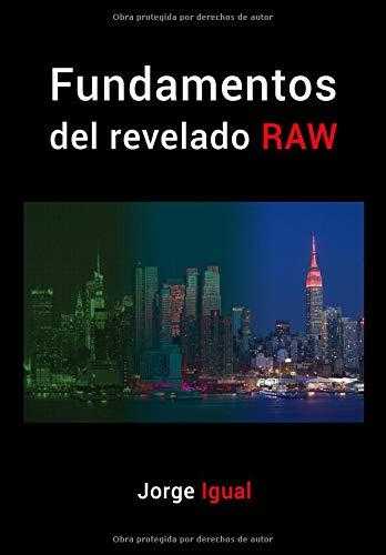 Fundamentos del revelado RAW: Del RAW al JPEG por Jorge Igual