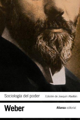 Sociología del poder: Los tipos de dominación (El Libro De Bolsillo - Bibliotecas De Autor - Biblioteca Weber) por Max Weber