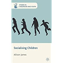 Socialising Children (Studies in Childhood and Youth)