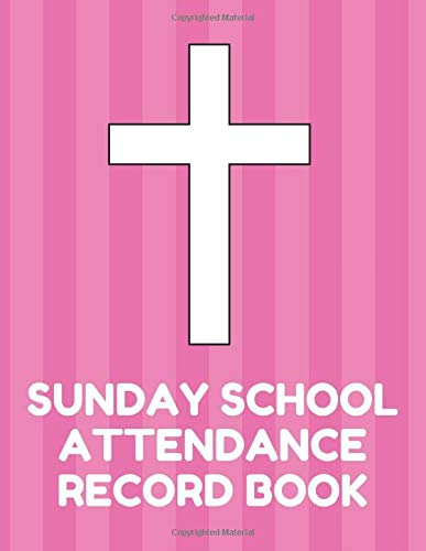 ance Record Book: Attendance Chart Register for Sunday School Classes, Pink Cover ()