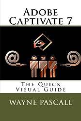 Adobe Captivate 7: The Quick Visual Guide
