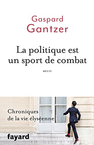 La politique est un sport de combat (Documents) (French Edition)