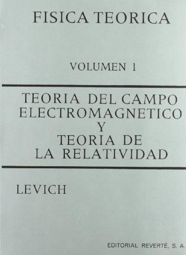 Teoria del campo electromagnetico y teoria de la relatividad (Vol. 1) (Física teórica de Levich)