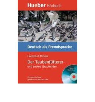Der Taubenfutterer Und Andere Geschichten - Leseheft MIT CD (Hueber H??rbuch) (Mixed media product)(German) - Common