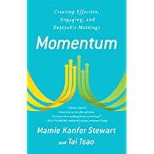 Momentum: Creating Effective, Engaging and Enjoyable Meetings (English Edition)