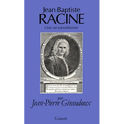 Jean-Baptiste Racine, une vie cornélienne (essai français)