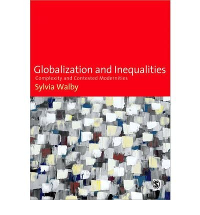 [( Globalization and Inequalities: Complexity and Contested Modernities )] [by: Sylvia Walby] [Aug-2009]
