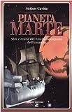 Image de Pianeta Marte. Miti e realtà del futuro avamposto dell'umanità