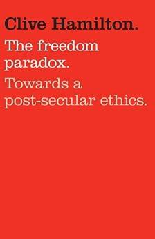 The Freedom Paradox by [Hamilton, Clive]
