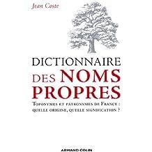 Dictionnaire des noms propres : Toponymes et patronymes de France : quelle origine, quelle signification ? (Hors collection)